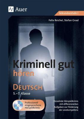 Kriminell gut hören Deutsch 5.-7. Klasse, m. Audio-CD, Felix Reichel, Stefan Gnad