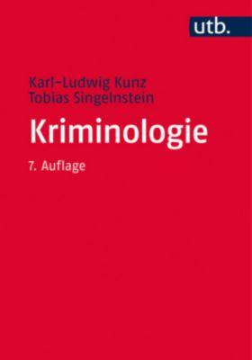 Kriminologie, Karl-Ludwig Kunz, Tobias Singelnstein