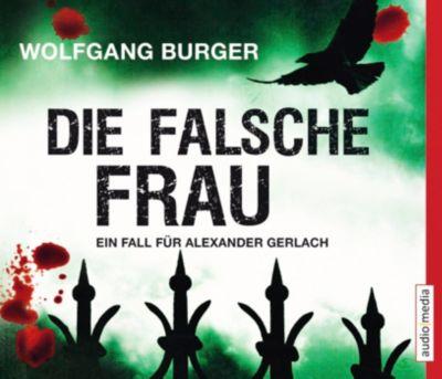 Kripochef Alexander Gerlach Band 8: Die falsche Frau (5 Audio-CDs), Wolfgang Burger