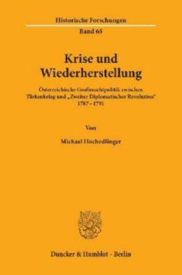 Krise und Wiederherstellung., Michael Hochedlinger