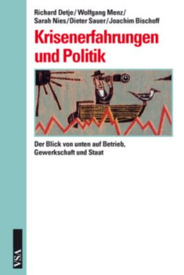 Krisenerfahrungen und Politik, Richard Detje, Wolfgang Menz, Sarah Nies, Dieter Sauer, Joachim Bischoff