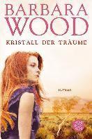Kristall der Träume - Barbara Wood |