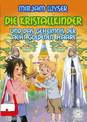 Kristallkinder: Die Kristallkinder, Mirjam Wyser