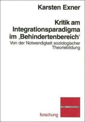 Kritik am Integrationsparadigma im 'Behindertenbereich', Karsten Exner
