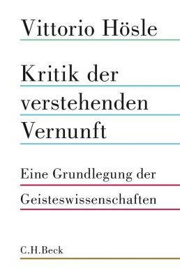 Kritik der verstehenden Vernunft, Vittorio Hösle