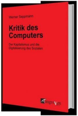 Kritik des Computers, Werner Seppmann