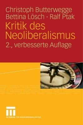 Kritik des Neoliberalismus, Christoph Butterwegge, Ralf Ptak, Bettina Lösch