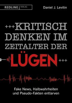 Kritisch denken im Zeitalter der Lügen - Daniel J. Levitin |