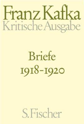 Kritische Ausgabe: Bd.4 Briefe 1918-1920, Franz Kafka