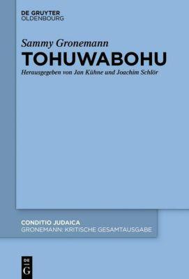 Kritische Gesamtausgabe: 2 Tohuwabohu - Sammy Gronemann  