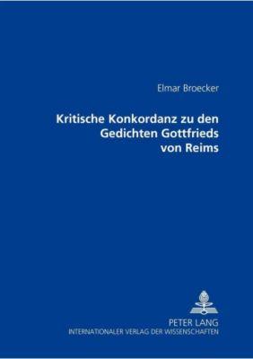 Kritische Konkordanz zu den Gedichten Gottfried von Reims, Elmar Broecker