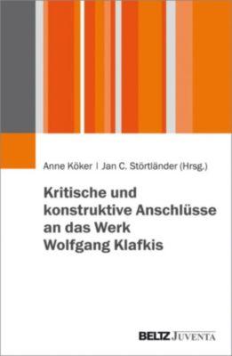 Kritische und konstruktive Anschlüsse an das Werk Wolfgang Klafkis