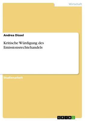 Kritische Würdigung des Emissionsrechtehandels, Andrea Dissel