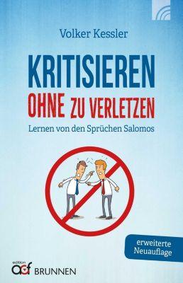 Kritisieren ohne zu verletzen - Volker Kessler  