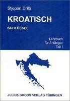 Kroatisch: Tl.1 Schlüssel - Stjepan Drilo pdf epub