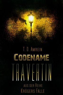 Krügers Fälle: Codename Travertin, T.D. Amrein