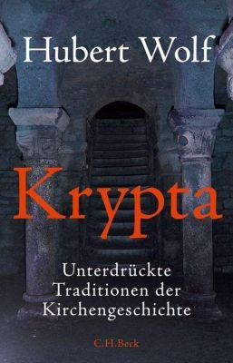 Krypta, Hubert Wolf