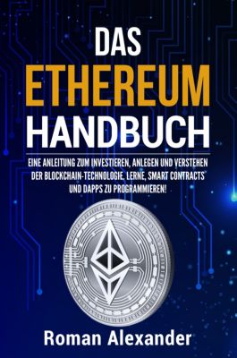 Kryptowährungen: Das Ethereum Handbuch, Roman Alexander