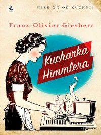 Kucharka Himmlera, Franz-Olivier Giesbert