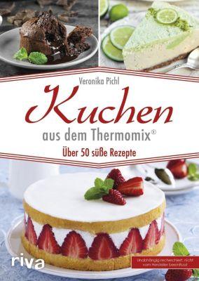 Kuchen aus dem Thermomix®, Veronika Pichl