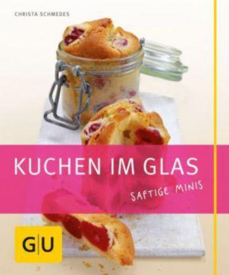 Kuchen im Glas, Christa Schmedes