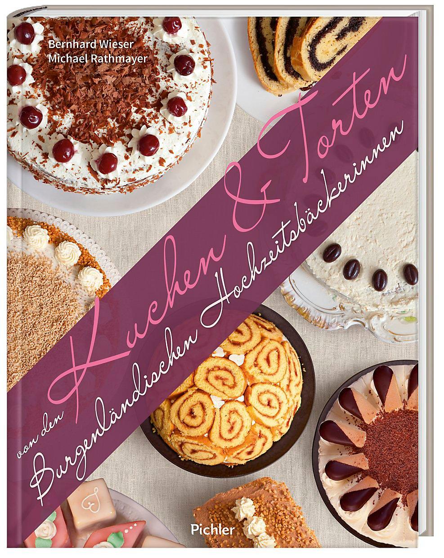 Kuchen Torten Von Den Burgenlandischen Hochzeitsbackerinnen Buch