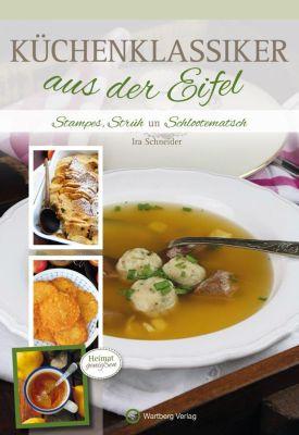 Küchenklassiker aus der Eifel, Ira Schneider