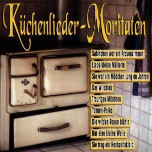 Küchenlieder-Moritäten, Diverse Interpreten