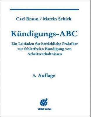Kündigungs-ABC, Carl Braun, Martin Schick