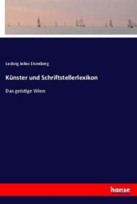 Künster und Schriftstellerlexikon - Ludwig Julius Eisenberg pdf epub