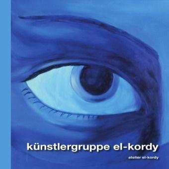 Künstlergruppe El-Kordy - Noura El-Kordy pdf epub