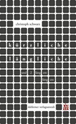 kürzliche längliche - Christoph Schwarz pdf epub