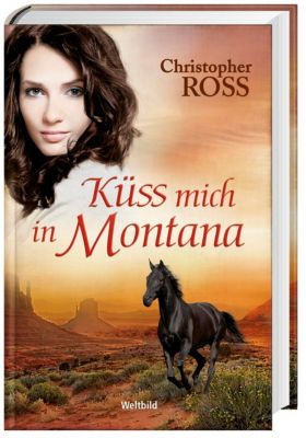 Küss mich in Montana, Christopher Ross
