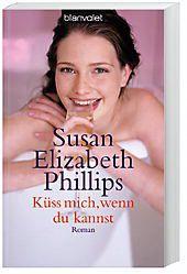 Küss mich, wenn du kannst, Susan E. Phillips