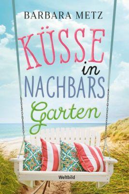 Küsse in Nachbars Garten, Barbara Metz