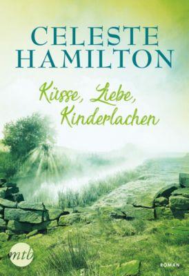Küsse, Liebe, Kinderlachen, Celeste Hamilton