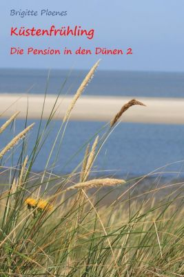 Küstenfrühling - Die Pension in den Dünen 2, Brigitte Ploenes