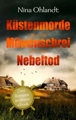 Küstenmorde/ Möwenschrei/ Nebeltod, Nina Ohlandt