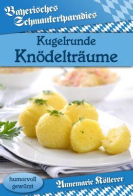 Kugelrunde Knödelträume, Annemarie Köllerer