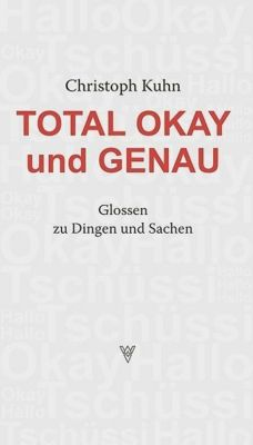 Kuhn, C: Total okay und genau - Christoph Kuhn |