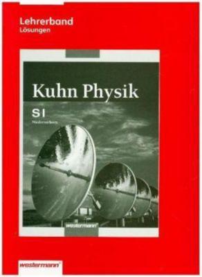 Kuhn Physik SI, Ausgabe 2007 für Niedersachsen: 7.-10. Schuljahr, Lehrerband Lösungen
