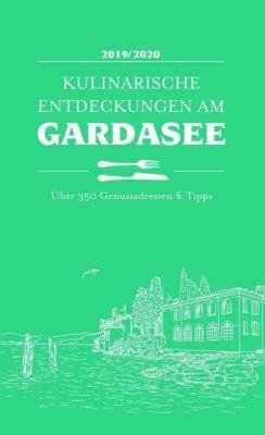 Kulinarische Entdeckungen am Gardasee 2019/2020 - Hubert Kiebler |