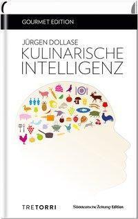 Kulinarische Intelligenz - Jürgen Dollase |