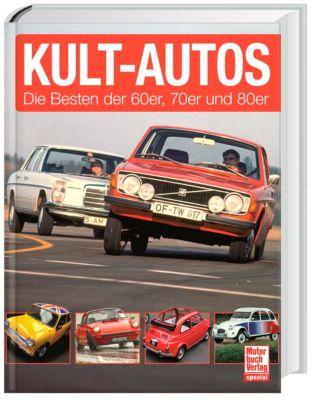 Kult-Autos - Die Besten der 60er, 70er und 80er