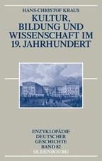 Kultur, Bildung und Wissenschaft im 19. Jahrhundert, Hans-Christof Kraus