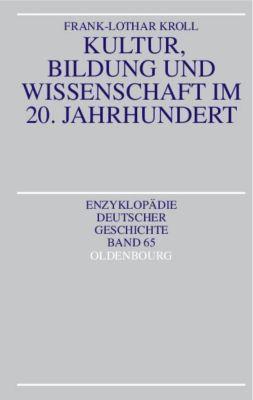 Kultur, Bildung und Wissenschaft im 20. Jahrhundert, Frank-Lothar Kroll