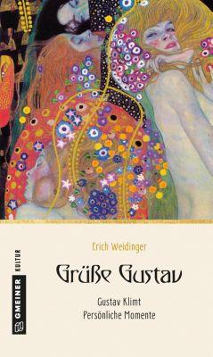 Kultur erleben im GMEINER-Verlag: Grüße Gustav, Erich Weidinger