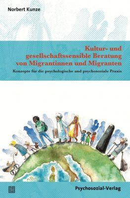 Kultur- und gesellschaftssensible Beratung von Migrantinnen und Migranten - Norbert Kunze  