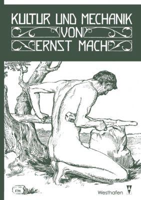 Kultur und Mechanik, Ernst Mach