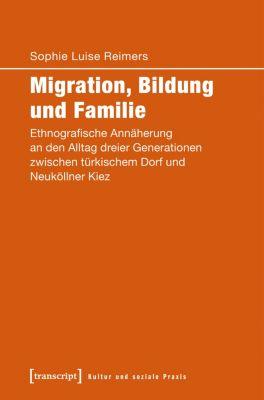 Kultur und soziale Praxis: Migration, Bildung und Familie, Sophie Luise Reimers